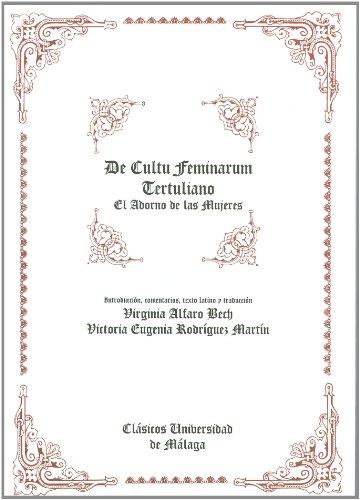 El adorno de las mujeres = De cultu feminarum (Clásicos Universidad de Málaga, Band 9)