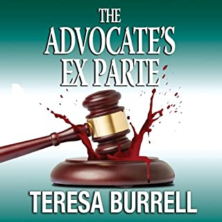 The Advocate's ExParte     The Advocate Series, Volume 5              By:                                                                                                                                 Teresa Burrell                               Narrated by:                                                                                                                                 Laurel Schroeder                      Length: 9 hrs and 18 mins     103 ratings     Overall 4.4