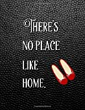 """There's No Place Like Home: College Ruled Inspirational Journal With Quote From The Wizard Of Oz 