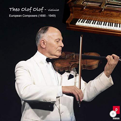 Theo Olof Olof - violinist (European Composers 1690-1949)