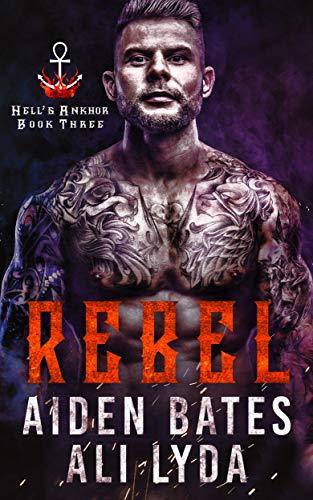 Rebel (Hell's Ankhor Book 3)
