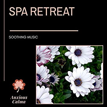 Spa Retreat - Soothing Music