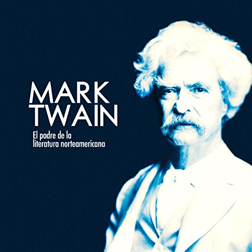 Mark Twain: El padre de la literatura norteamericana [Mark Twain: The Father of North American Literature] copertina