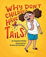 Why don't children have tails?: A fun and diverse book that celebrates curiosity
