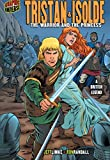 Tristan & Isolde: The Warrior and the Princess [A British Legend] (Graphic Myths and Legends) (English Edition)
