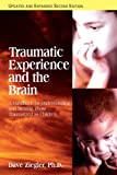 Traumatic Experience and the Brain: A Handbook for Understanding and Treating Those Traumatized As Children