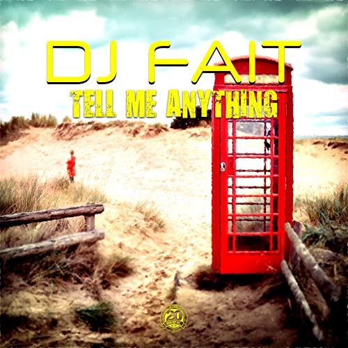 Tell Me Anything (Satellite Robots Remix)