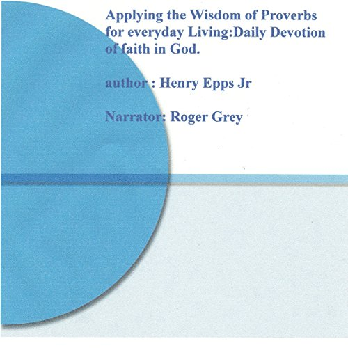 Applying the Wisdom of Proverbs for Everyday Living! audiobook cover art