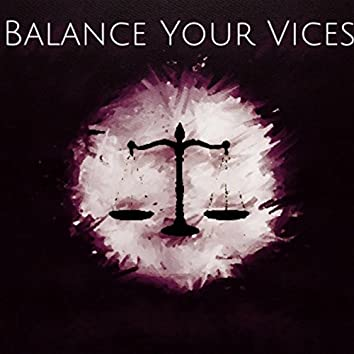 Balance Your Vices