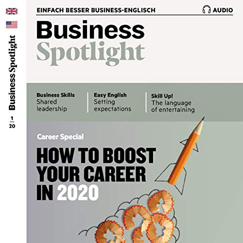 Business Spotlight Audio - Your career. 1/2020: Business-Englisch lernen - Ihre Karriere