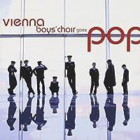 Vienna Boys Choir Goes Pop by Vienna Boys' Choir (2002-09-17)