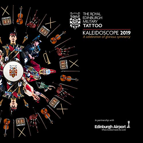 Royal Edinbugh Military Tattoo 2019 - Kaleidoscope