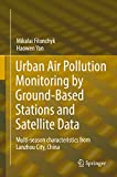 Urban Air Pollution Monitoring by Ground-Based Stations and Satellite...