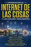 Introducción al Internet de las Cosas y las Ciudades Inteligentes