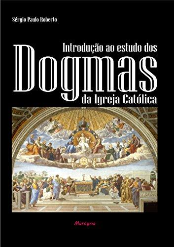 Introdução ao estudo dos dogmas da Igreja Católica
