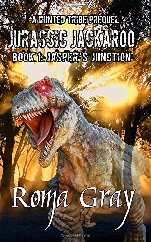 Jurassic Jackaroo: A Hunted Tribe Prequel - Book 1: Jasper's Junction