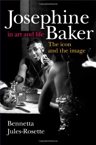 Jules-Rosette, B: Josephine Baker in Art and Life: The Icon and the Image