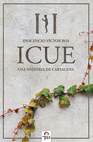 ICUE, novela de ficción histórica. Cartagineses y Romanos: Una historia de Cartagena