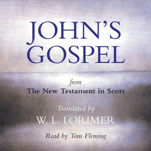 John's Gospel - from The New Testament in Scots audiobook cover art