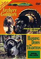 Archery Gobblers/Handing Down the Tradition [DVD] [Import]
