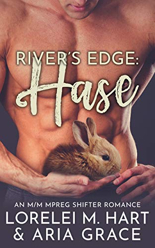 Rivers Edge : Hase: An M/M MPreg Shifter Romance