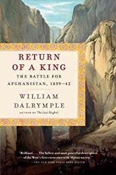 Return of a King: The Battle for Afghanistan, 1839-42 (English Edition) par [William Dalrymple]