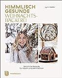 Himmlisch gesunde Weihnachtsbäckerei: Natürliche Rezepte für Advent und Weihnachten