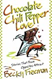 Chocolate Chili Pepper Love: Stories That Prove Opposites Attract