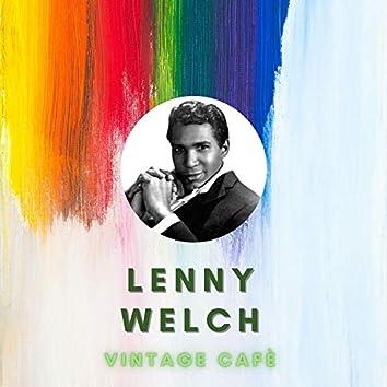 Lenny Welch - Vintage Cafè
