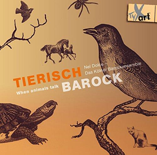 Tierisch Barock - Werke von Biber, Scarlatti, Uccelini, Merula u.a.