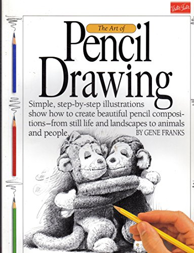 Art of Pencil Drawing, Simple Step By Step Illustrations Show How to Create Beautiful Pencil Compositions from Still Life & Landscapes to Animals & People