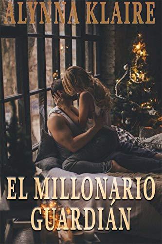 El Millonario Guardián: Romance Erótico