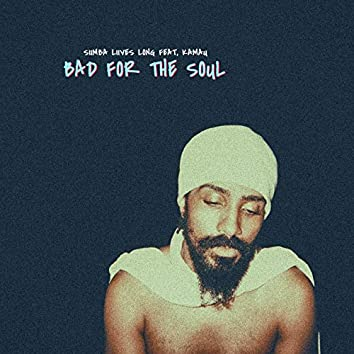 BAD FOR THE SOUL