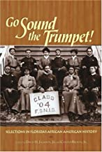 Go Sound the Trumpet : Selections in Florida's African American History