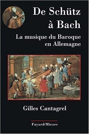 De Schütz à Bach : La musique du baroque en Allemagne
