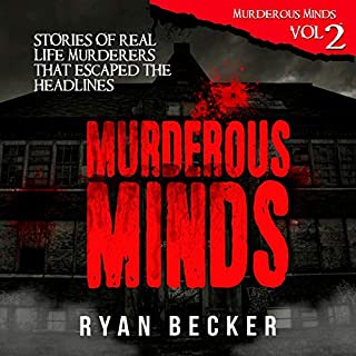 Murderous Minds Volume 2: Stories of Real Life Murderers That Escaped the Headlines audiobook cover art