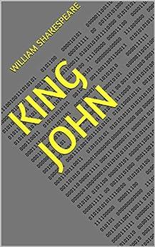 [William Shakespeare]のKing John (English Edition)