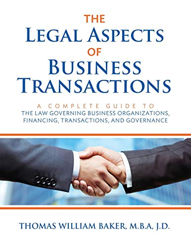 Compare Textbook Prices for The Legal Aspects of Business Transactions: A Complete Guide to the Law Governing Business Organization, Financing, Transactions, and Governance 2020 ed. Edition ISBN 9781732669468 by Baker, Thomas William