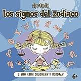 Aprendo los Signos del Zodiaco Libro para Colorear y Dibujar 6+: para niños a partir de 6 años | Formato Cuadrado Grande 20,9 x 20,9 cm | Los 12 Signos Astrológicos