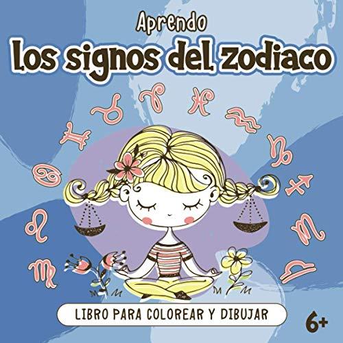 Aprendo los Signos del Zodiaco Libro para Colorear y Dibujar 6+: para niños a partir de 6 años   Formato Cuadrado Grande 20,9 x 20,9 cm   Los 12 Signos Astrológicos