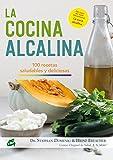 La Cocina Alcalina: 100 recetas saludables y deliciosas (Nutrición y Salud)