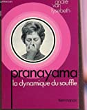 Pranayama - La dynamique du souffle - Flammarion