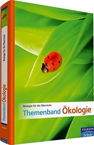 Biologie für die Oberstufe - Themenband Ökologie (Pearson Studium - Biologie Schule)