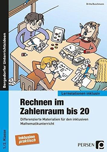Rechnen im Zahlenraum bis 20: Differenzierte Materialien für den inklusiven Mathematikunterricht (1. und 2. Klasse) (Lernstationen inklusiv)
