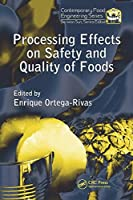 PROCESSING EFFECTS ON SAFETY AND QUALITY OF FOODS (ORIGINAL PRICE £ 147.00)