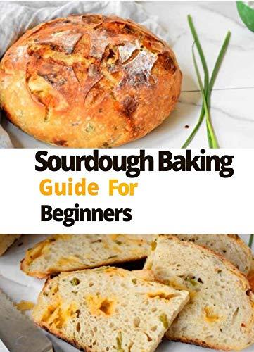 Sourdough Cookbook for Beginners:: A Beginner's Friendly Sourdough Recipes by [Harold  Wilson]