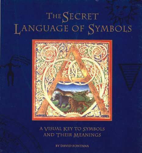 Secret Language of Symbols: A Visual Key to Symbols and Their Meaning by David Fontana (1994-02-01)