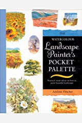 Watercolour Landscape Painter's Pocket Palette: Practical Visual Advice on How to Create Landscapes Using Watercolours Paperback