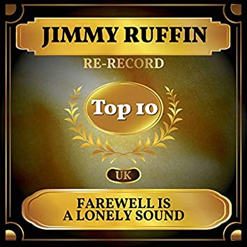 Farewell Is a Lonely Sound (UK Chart Top 40 - No. 8)