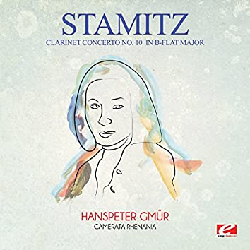 Stamitz: Clarinet Concerto No. 10 in B-Flat Major (Digitally Remastered)